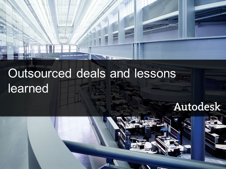 Outsourced deals and lessons learned