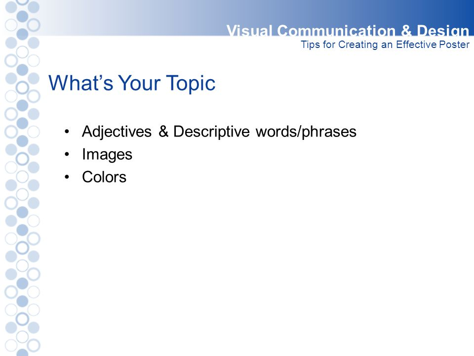What's Your Topic Visual Communication & Design