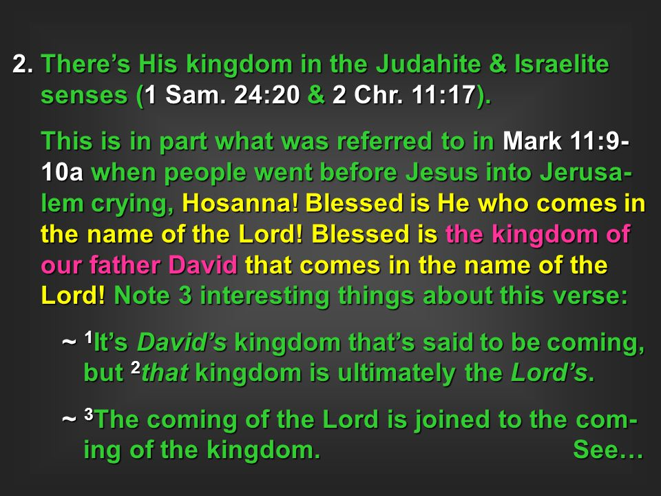 2. There's His kingdom in the Judahite & Israelite senses (1 Sam