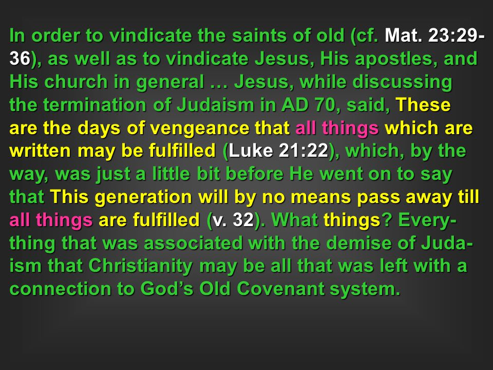 In order to vindicate the saints of old (cf. Mat