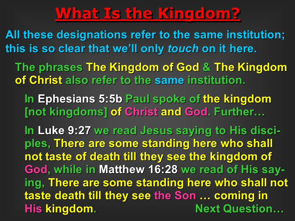 What Is the Kingdom All these designations refer to the same institution; this is so clear that we'll only touch on it here.