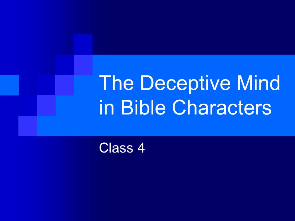 The Deceptive Mind in Bible Characters