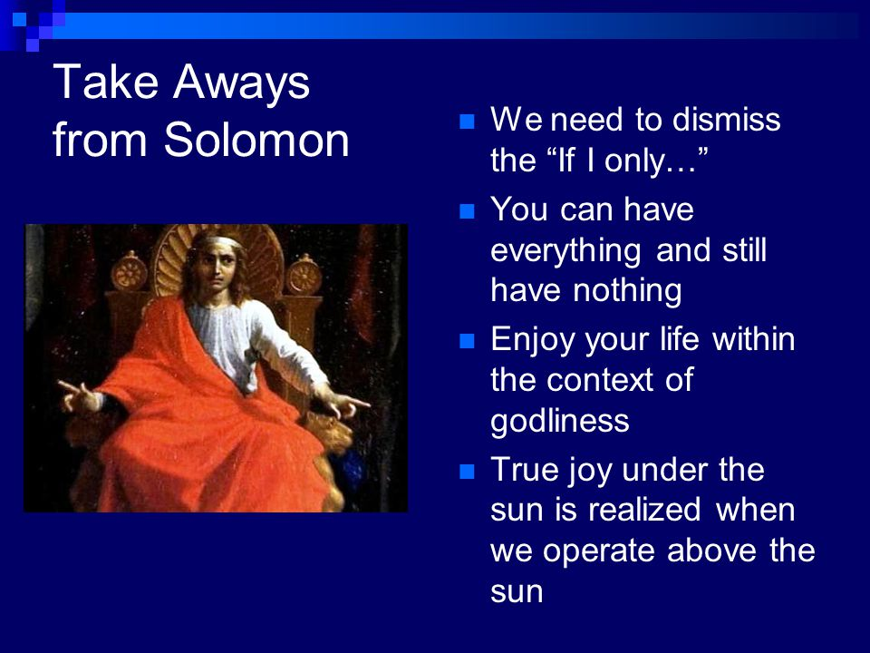 Take Aways from Solomon