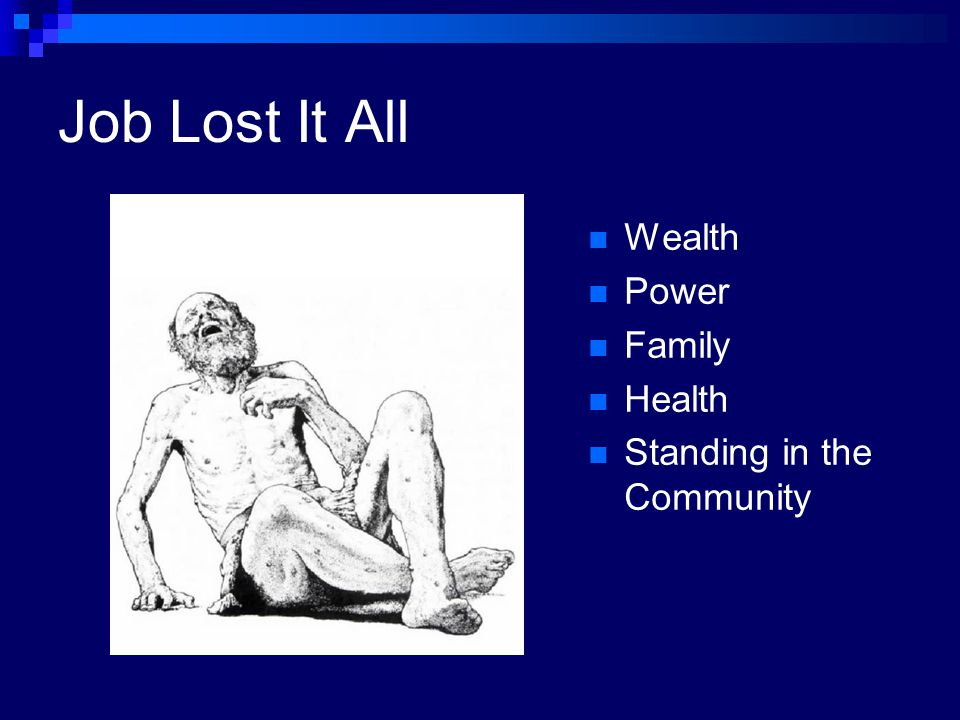 Job Lost It All Wealth Power Family Health Standing in the Community