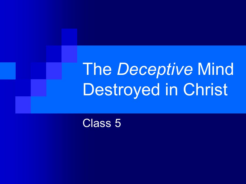 The Deceptive Mind Destroyed in Christ