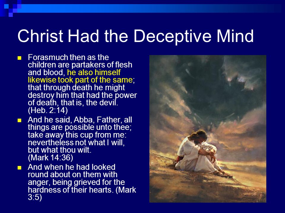 Christ Had the Deceptive Mind