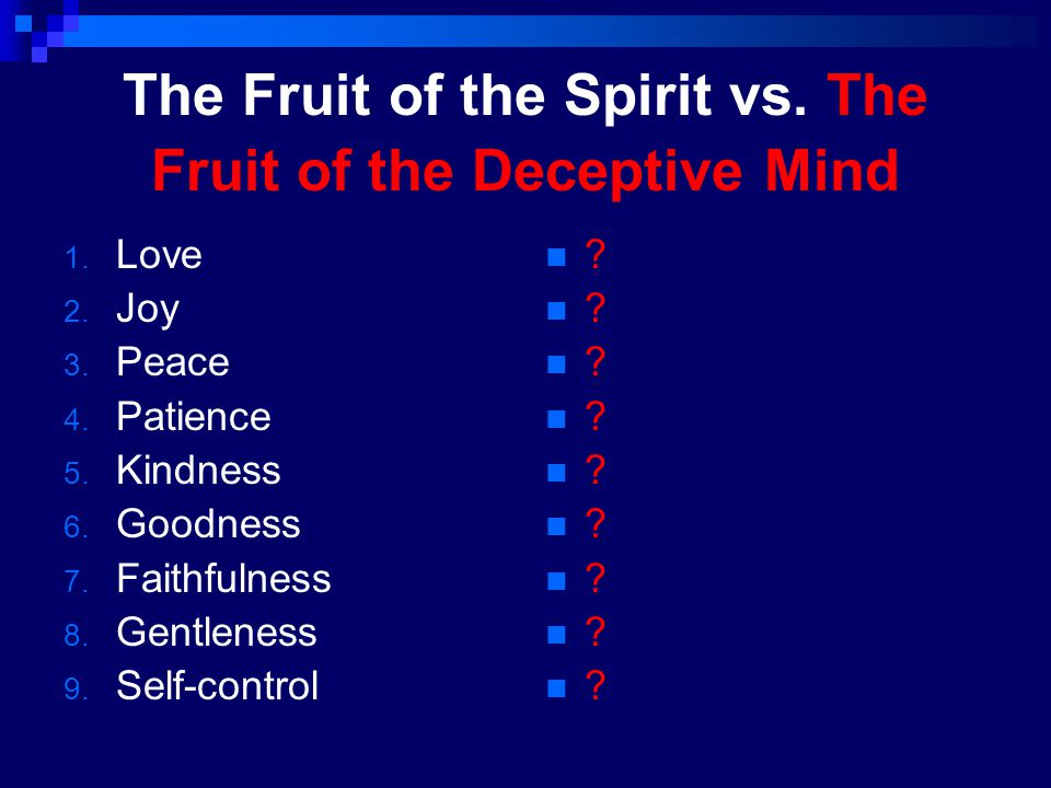 The Fruit of the Spirit vs. The Fruit of the Deceptive Mind