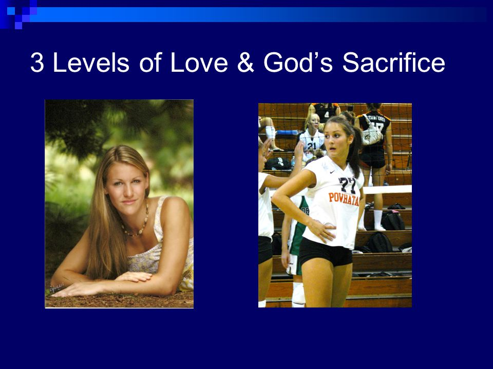 3 Levels of Love & God's Sacrifice