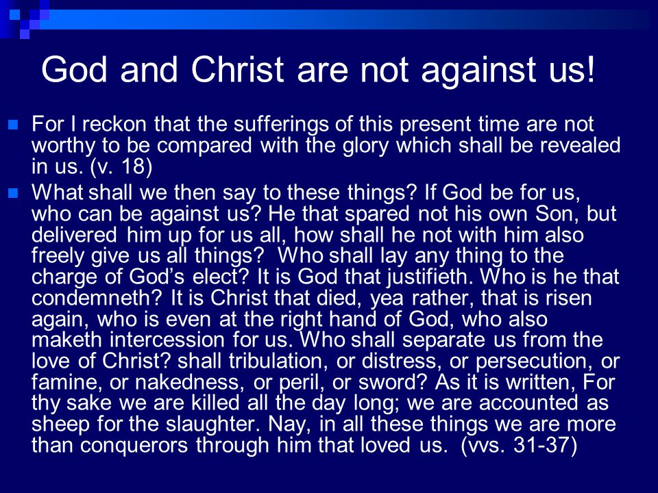 God and Christ are not against us!