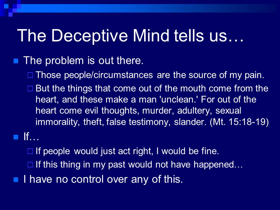 The Deceptive Mind tells us…