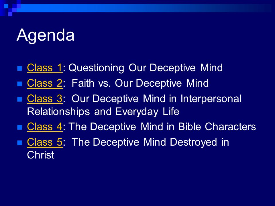Agenda Class 1: Questioning Our Deceptive Mind