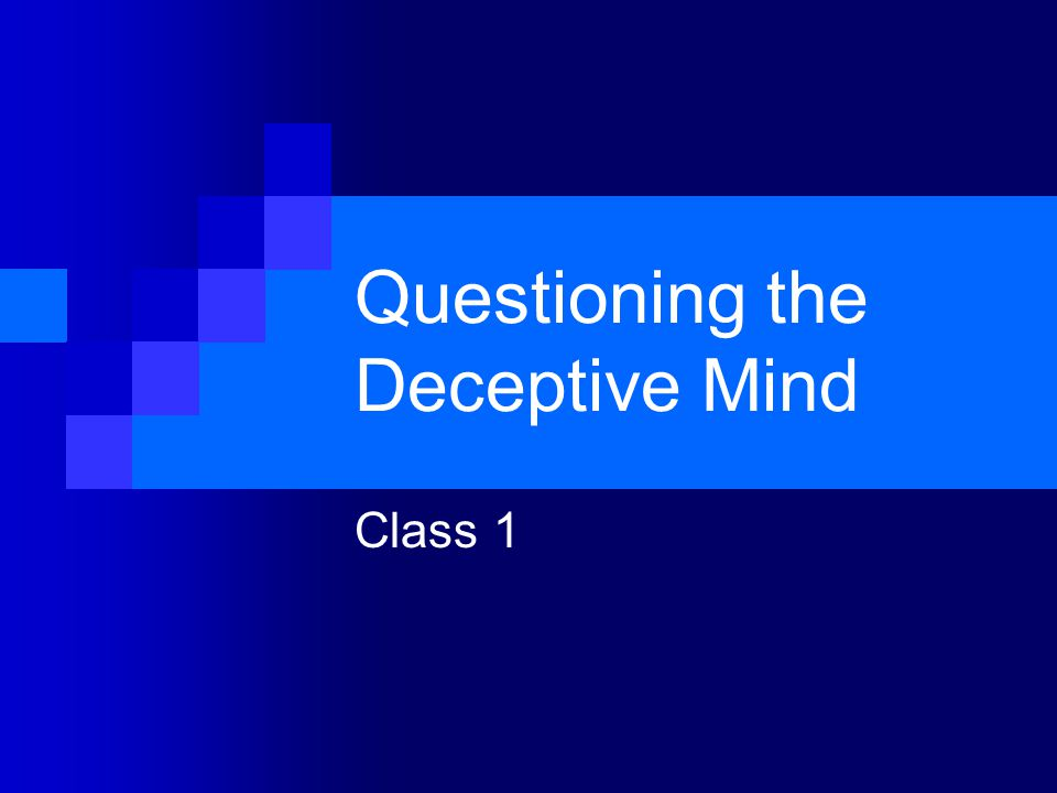 Questioning the Deceptive Mind