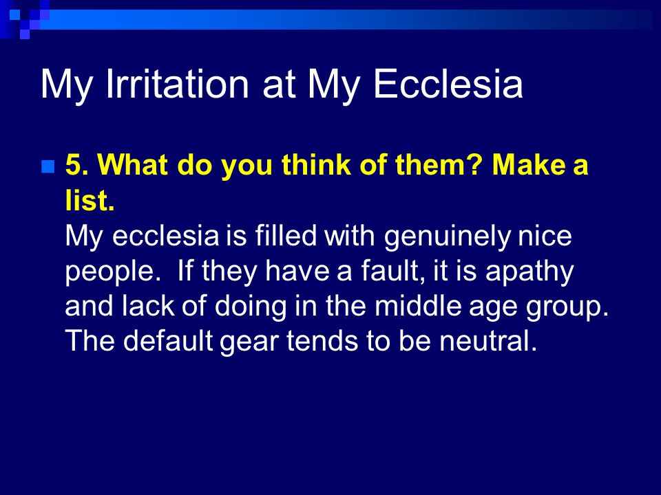 My Irritation at My Ecclesia