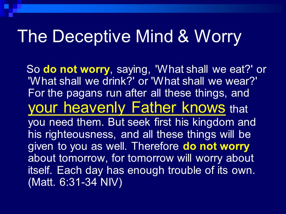 The Deceptive Mind & Worry