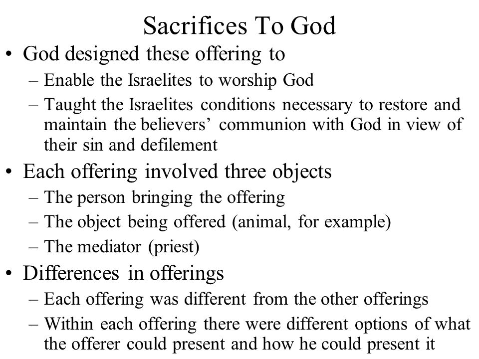 Sacrifices To God God designed these offering to