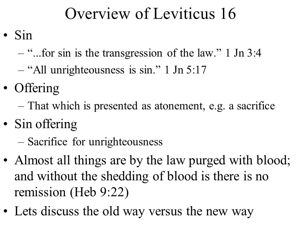 Overview of Leviticus 16 Sin Offering Sin offering