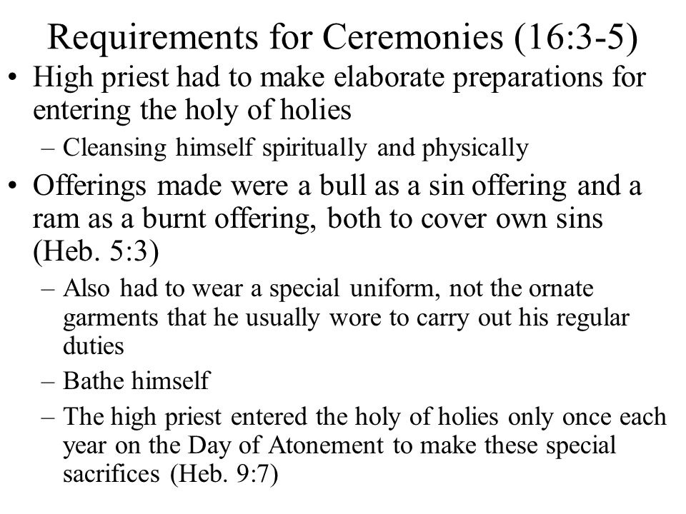 Requirements for Ceremonies (16:3-5)