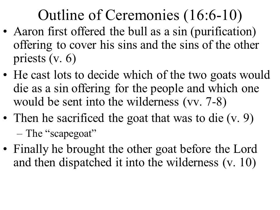 Outline of Ceremonies (16:6-10)