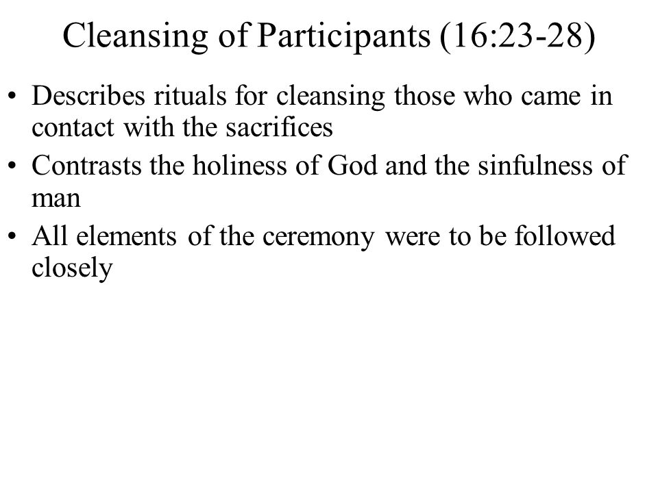 Cleansing of Participants (16:23-28)