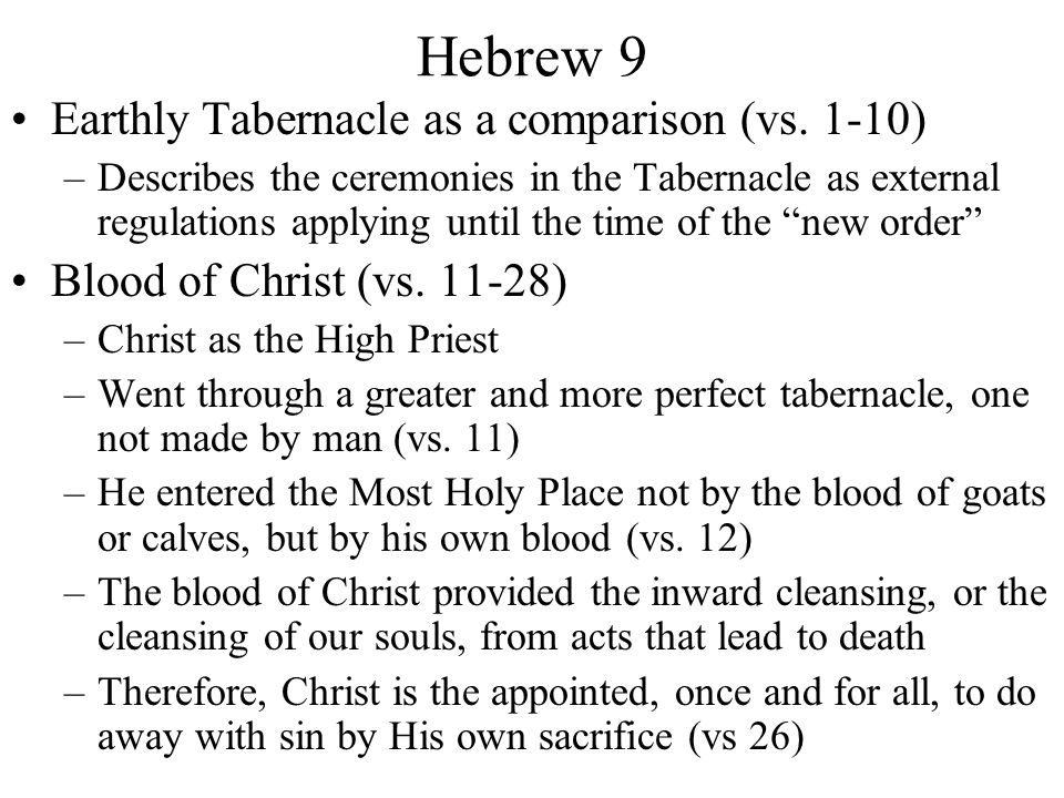 Hebrew 9 Earthly Tabernacle as a comparison (vs. 1-10)