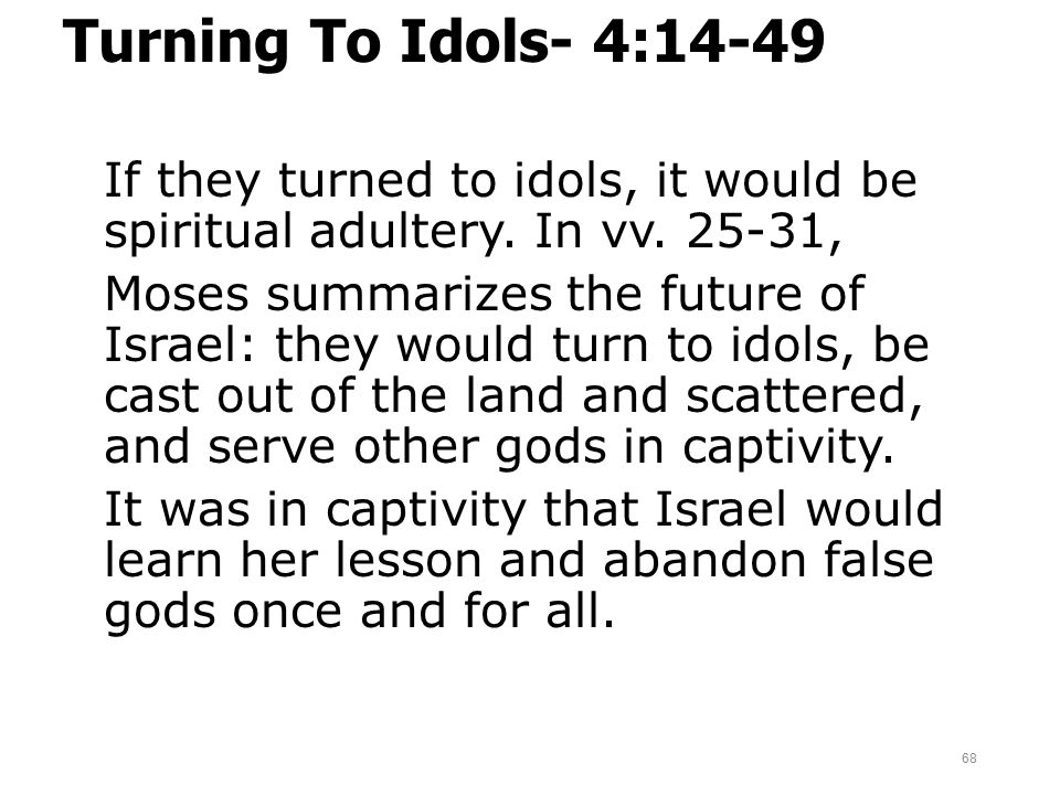 Turning To Idols- 4:14-49