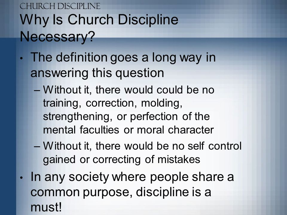 Why Is Church Discipline Necessary