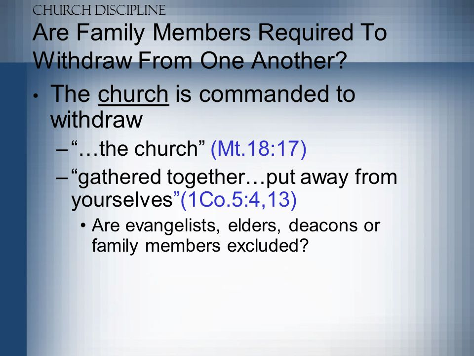 Are Family Members Required To Withdraw From One Another