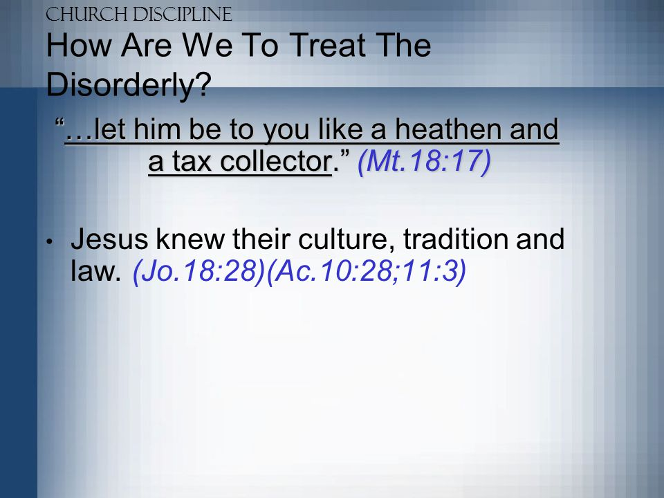 How Are We To Treat The Disorderly