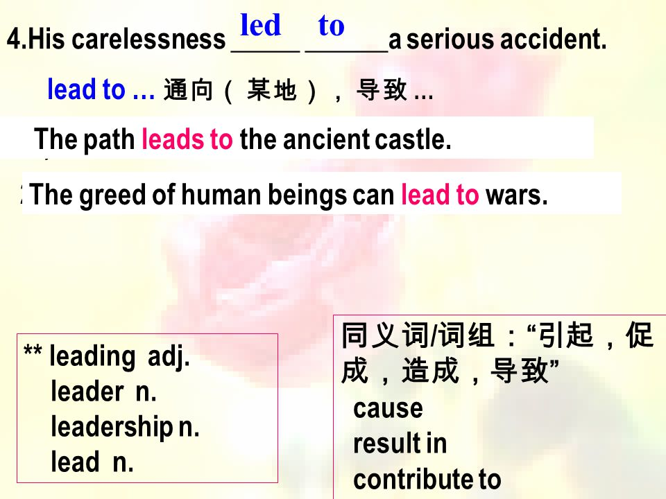 led to 4.His carelessness _____ ______a serious accident.
