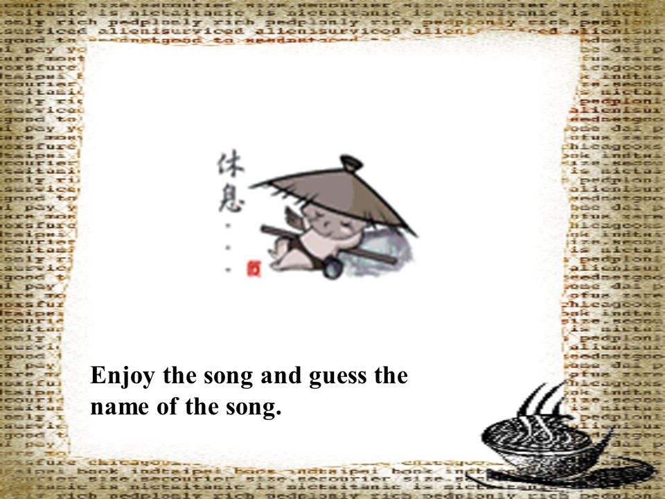 Enjoy the song and guess the name of the song.