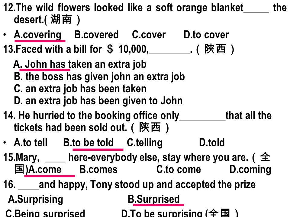 12. The wild flowers looked like a soft orange blanket_____ the desert