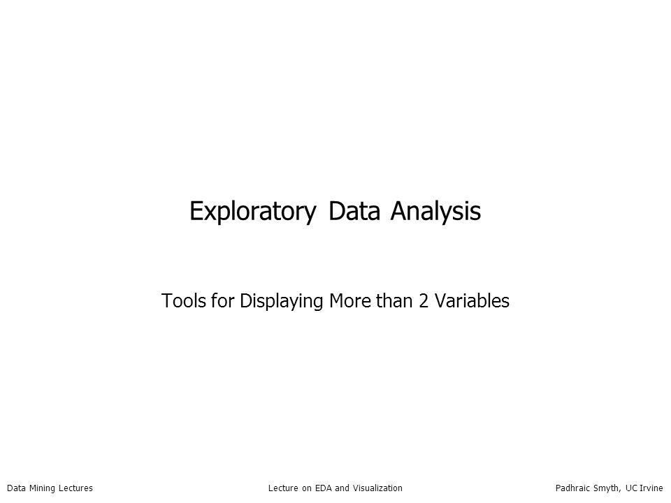 exploratory data analysis and visualization Exploratory data analysis sometimes you don't know what you're looking for data visualization is only part of the answer to big data march 20 2009 | design, exploratory data analysis how can we now cope with a large amount of data and still.