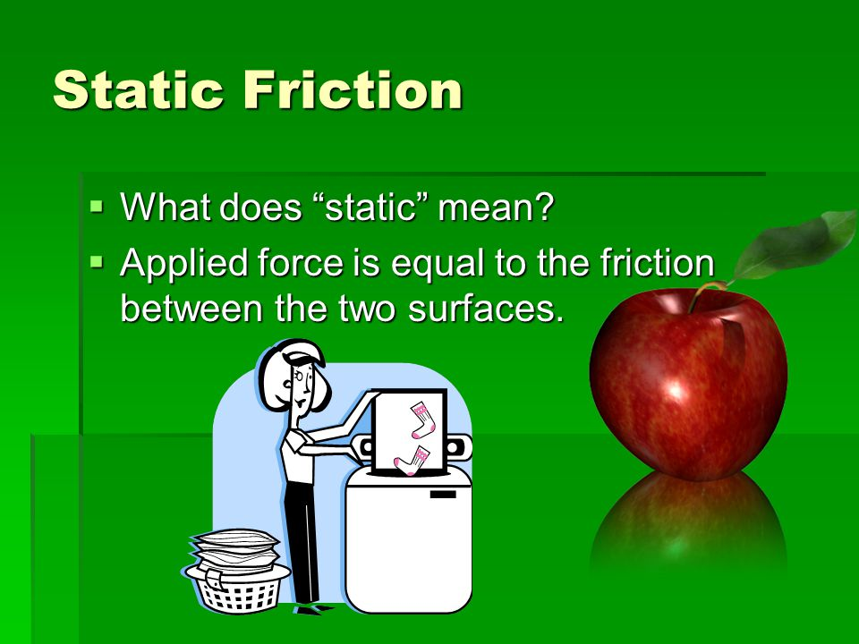Static Friction What does static mean