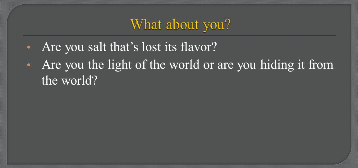 What about you Are you salt that's lost its flavor