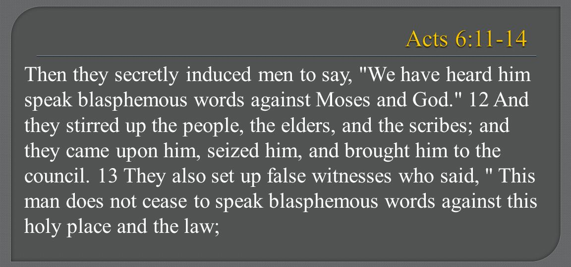 Acts 6:11-14