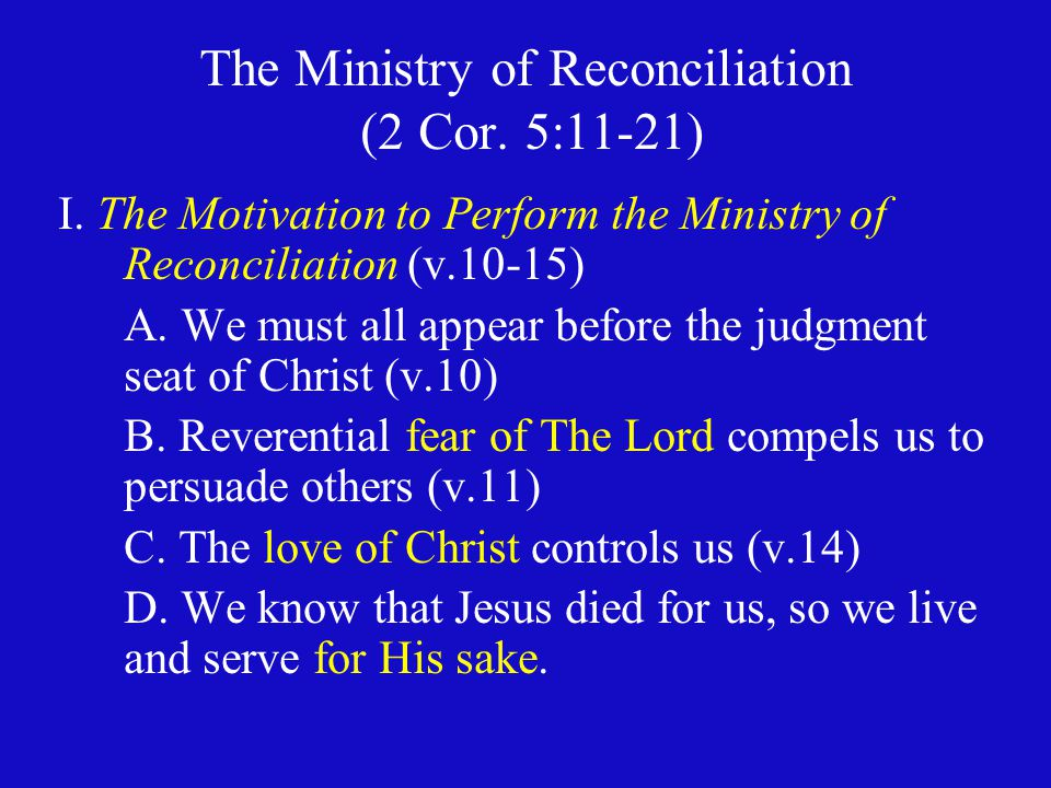 The Ministry of Reconciliation (2 Cor. 5:11-21)
