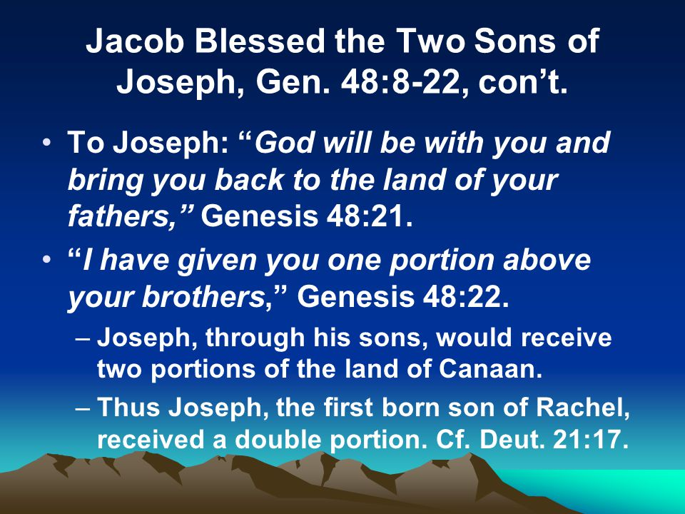 Jacob Blessed the Two Sons of Joseph, Gen. 48:8-22, con't.