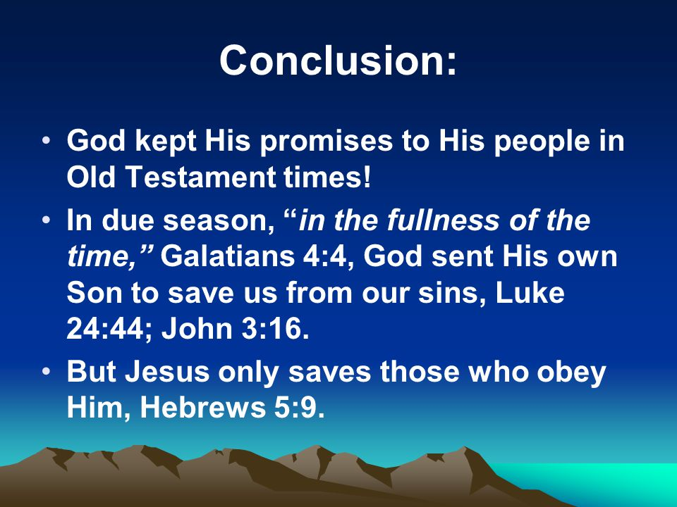 Conclusion: God kept His promises to His people in Old Testament times!