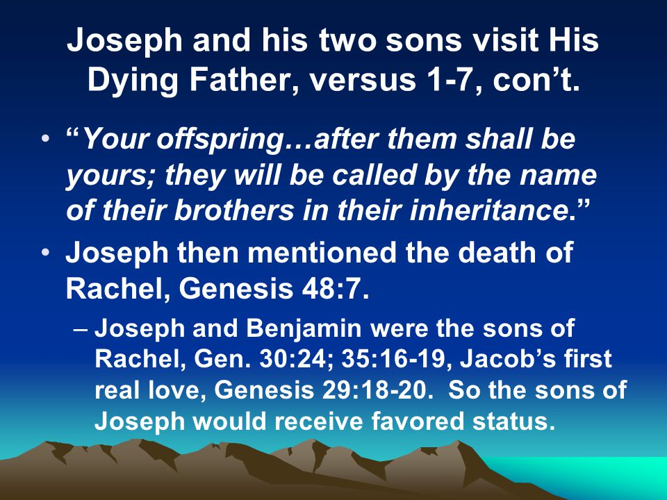 Joseph and his two sons visit His Dying Father, versus 1-7, con't.
