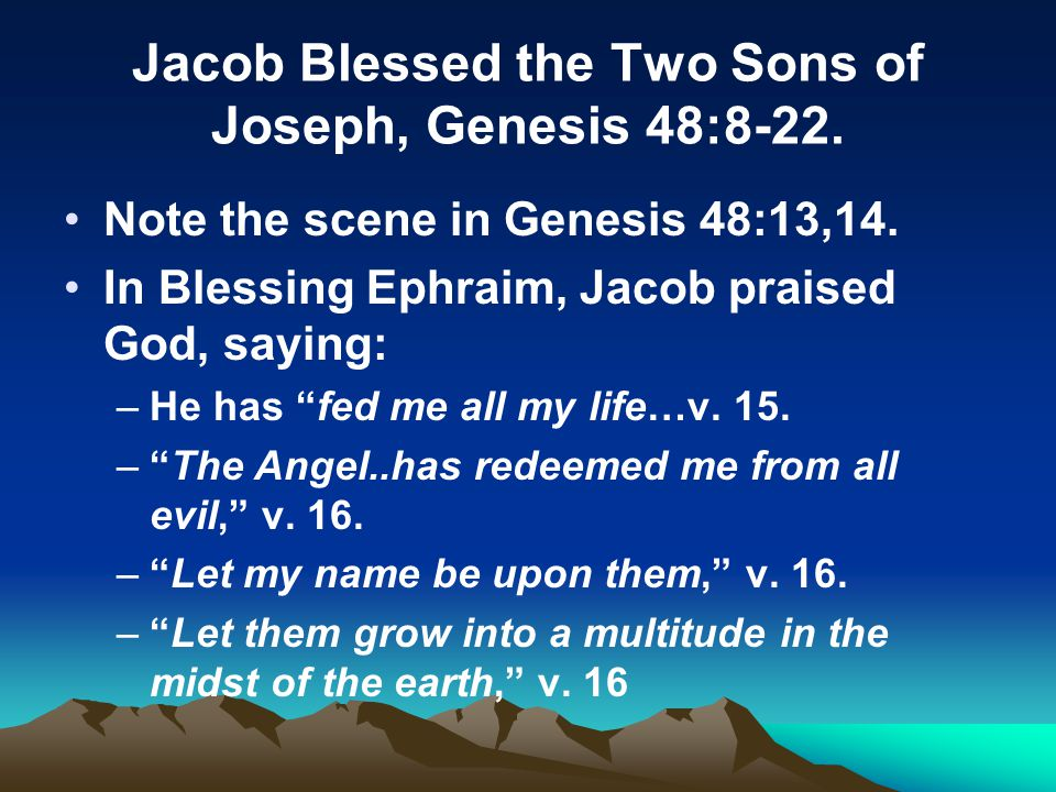 Jacob Blessed the Two Sons of Joseph, Genesis 48:8-22.