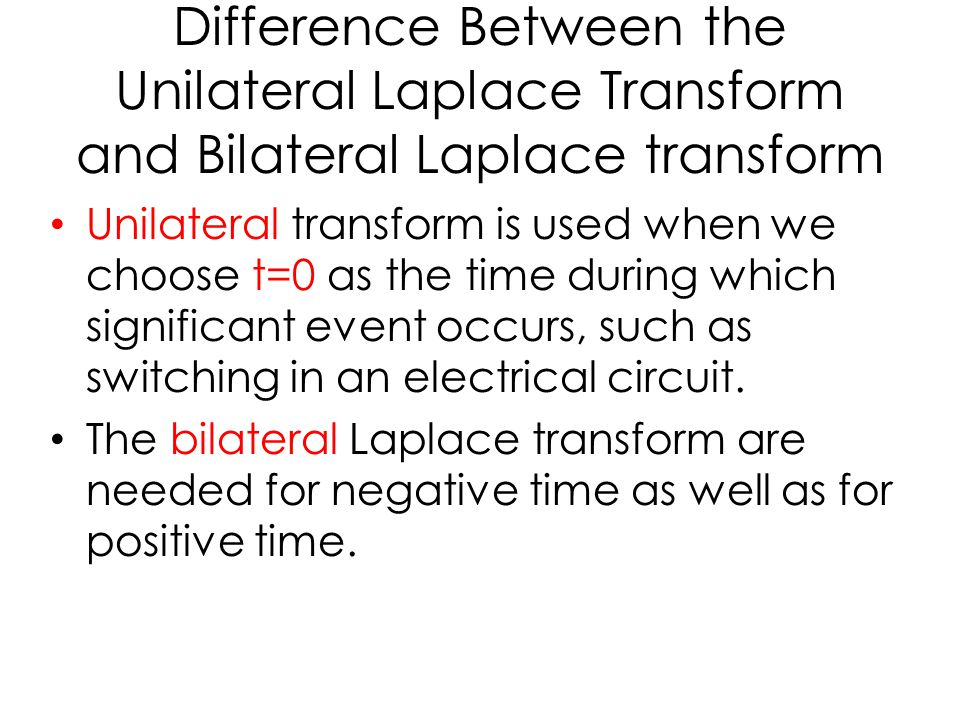 Difference Between the Unilateral Laplace Transform and Bilateral Laplace transform