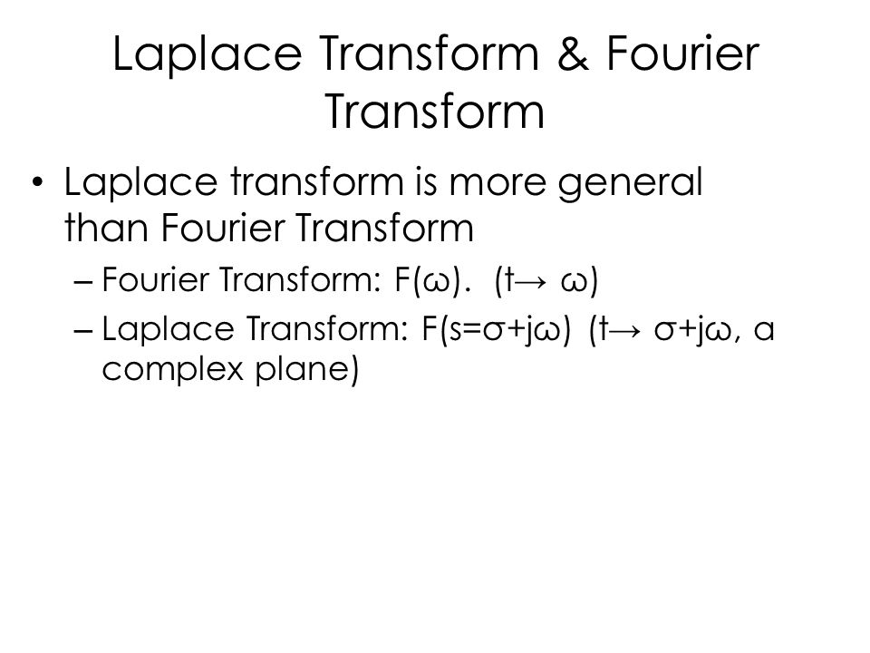Laplace Transform & Fourier Transform