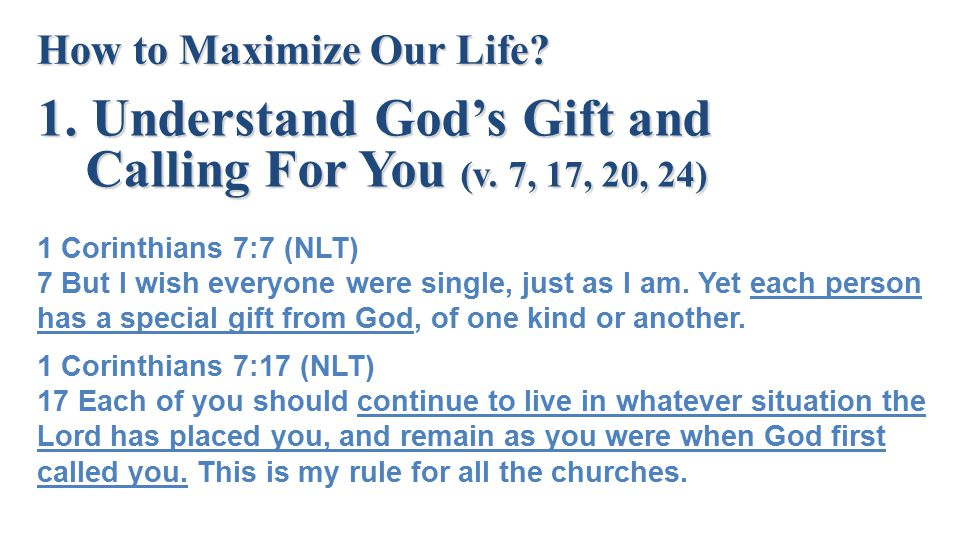 Understand God's Gift and Calling For You (v. 7, 17, 20, 24)
