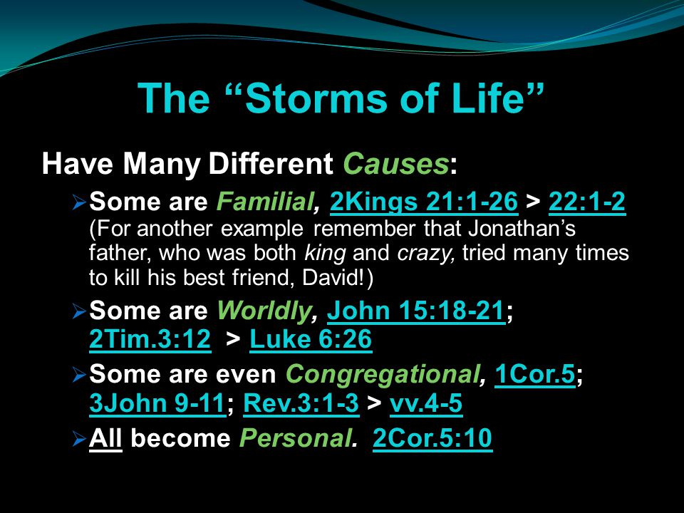 The Storms of Life Have Many Different Causes: