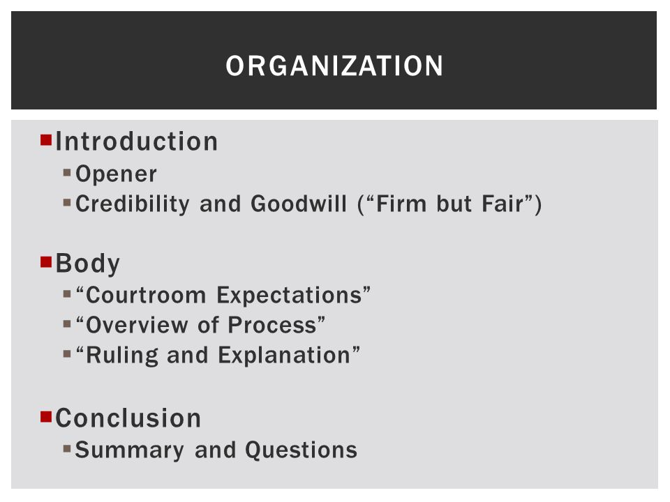 Organization Introduction Body Conclusion Opener