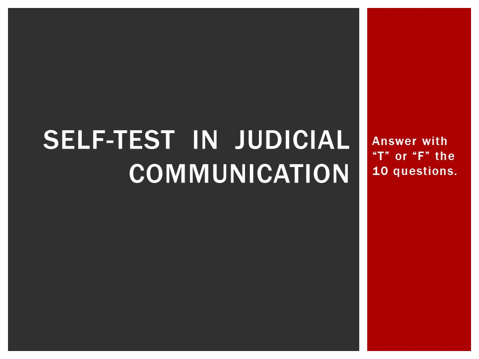 Self-Test in Judicial Communication