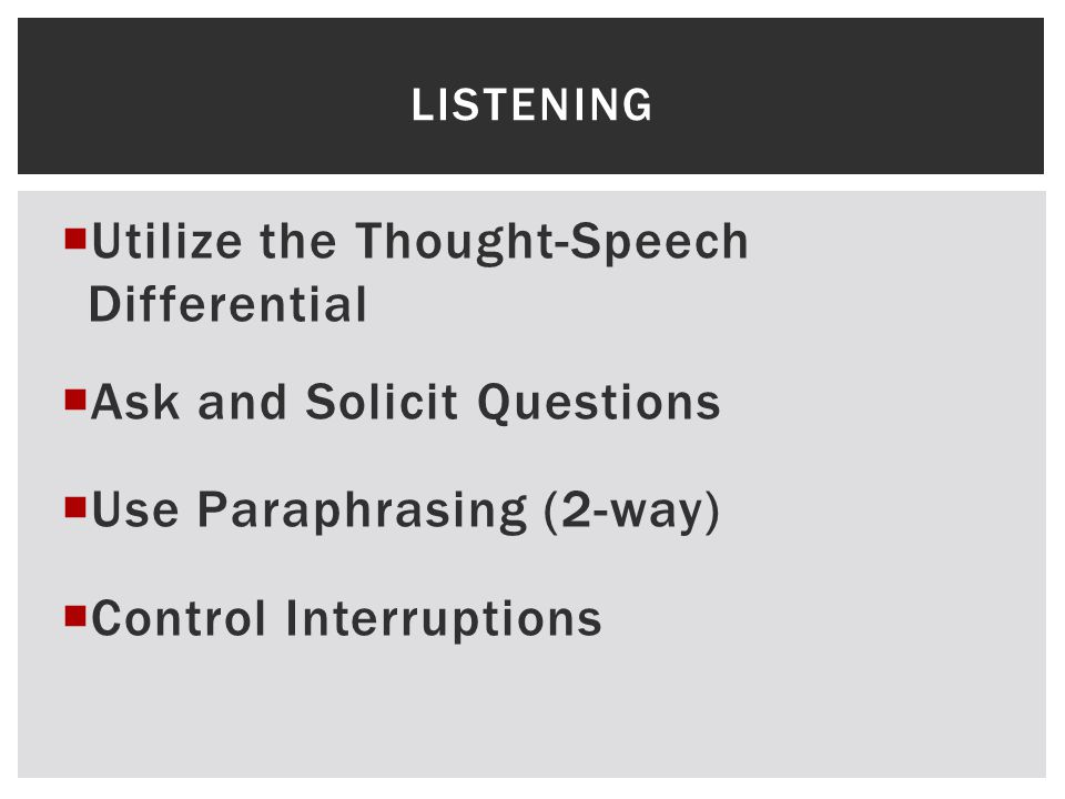 Utilize the Thought-Speech Differential Ask and Solicit Questions