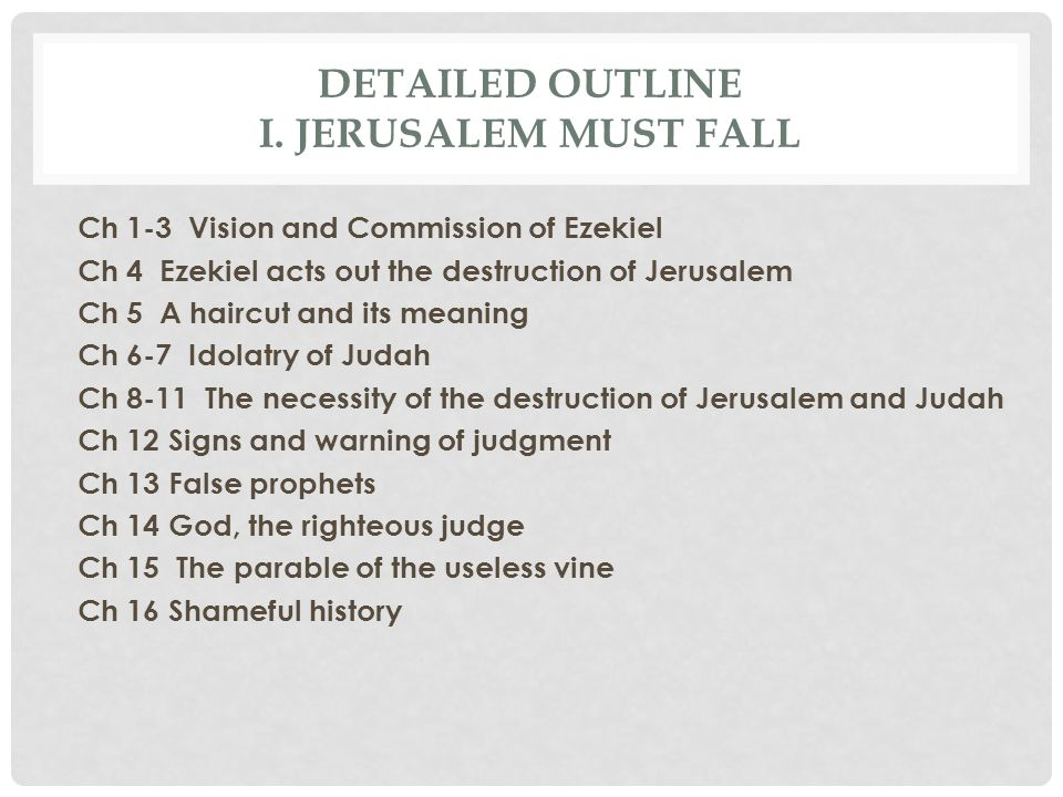 Detailed Outline I. Jerusalem Must Fall