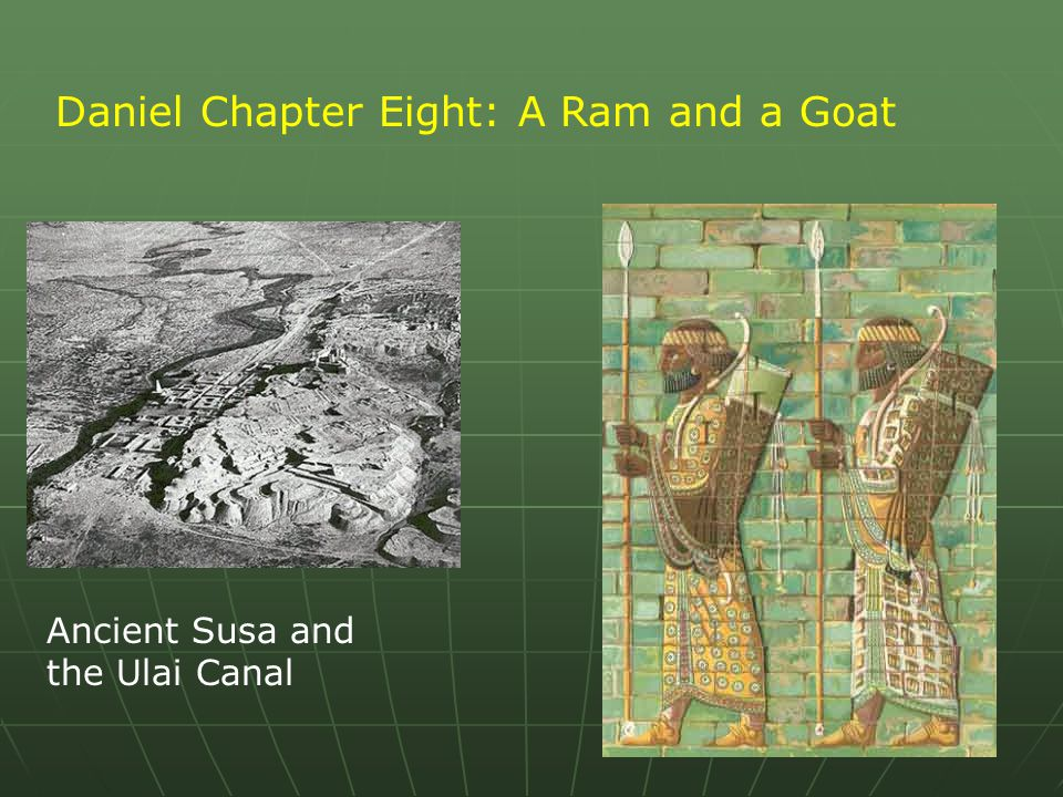 Daniel Chapter Eight: A Ram and a Goat