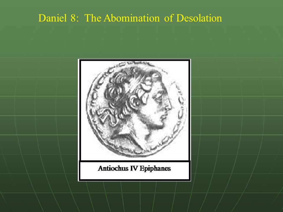 Daniel 8: The Abomination of Desolation